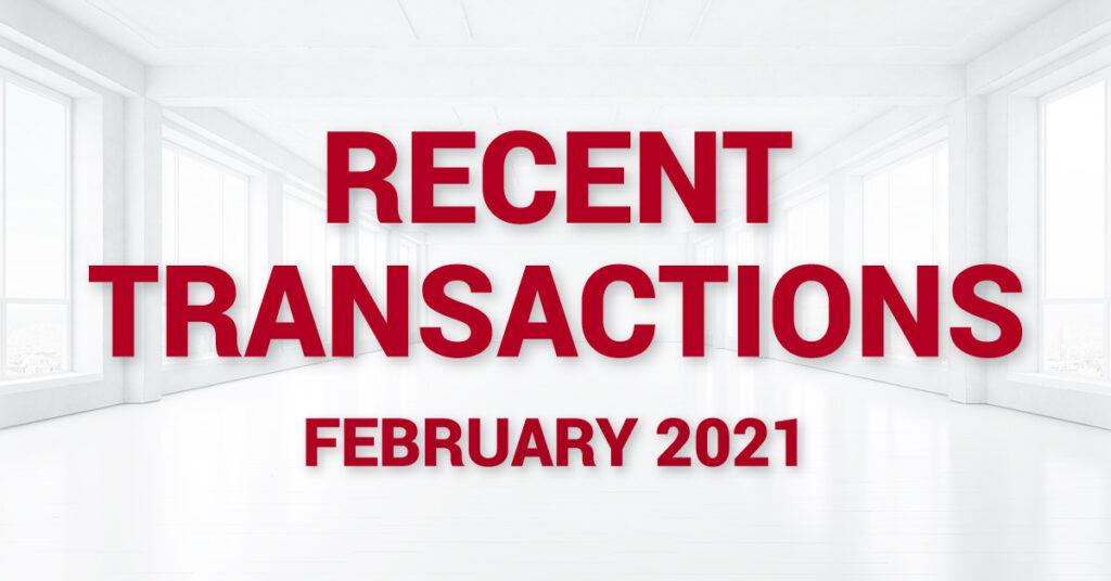 Recent Transactions - February 2021